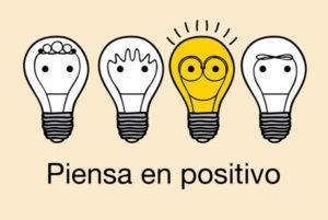 Piensa en positivo, se diferente.